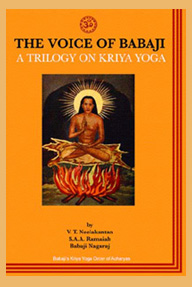 Voice of Babaji - A Trilogy on Kriya Yoga